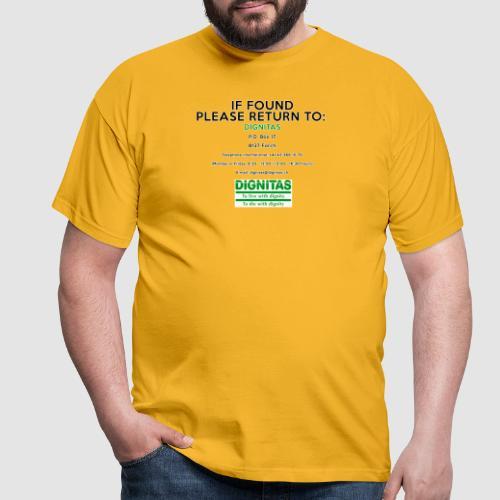 Dignitas - If found please return joke design - Men's T-Shirt