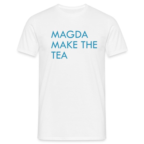 magda make the tea - Men's T-Shirt