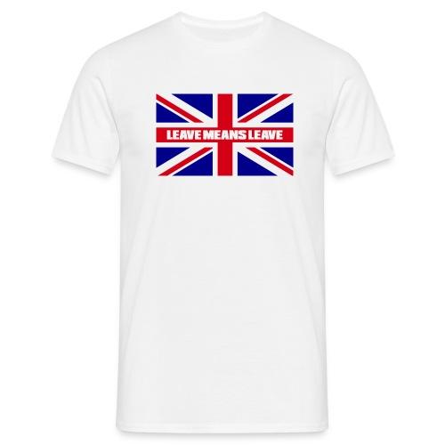 Brexit - Leave Means Leave - Men's T-Shirt