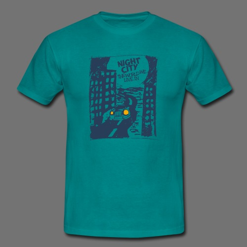 Night City - maailma, jossa elämme - Miesten t-paita
