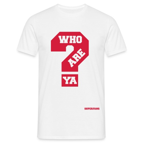 Who Are Ya - Men's T-Shirt