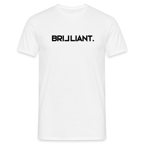 Brilliant. - Men's T-Shirt