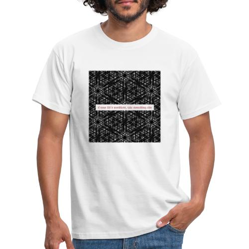 if your lifes worthless, take something else - Männer T-Shirt