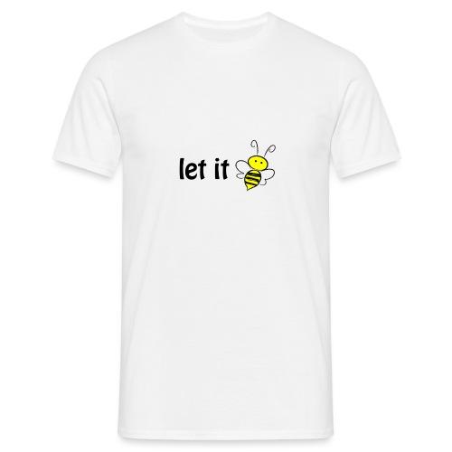 let it bee - Männer T-Shirt