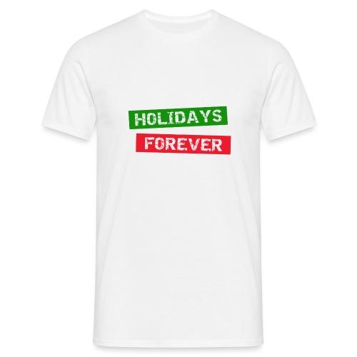 holidays forever - Männer T-Shirt