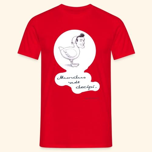 Mundus vult decipi (Ente) - Männer T-Shirt