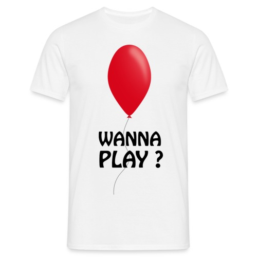 Wanna Play ? - Männer T-Shirt