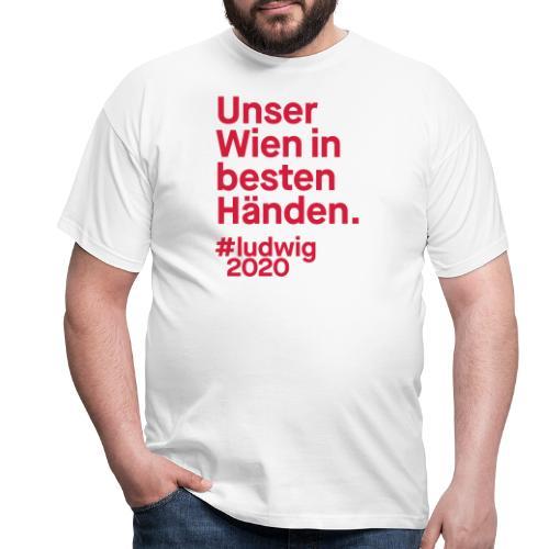 Unser Wien in besten Händen. - Männer T-Shirt
