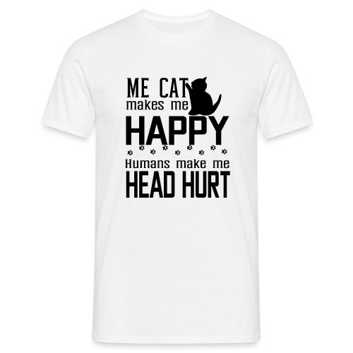 Cat makes happy Katzen machen glücklich - Männer T-Shirt