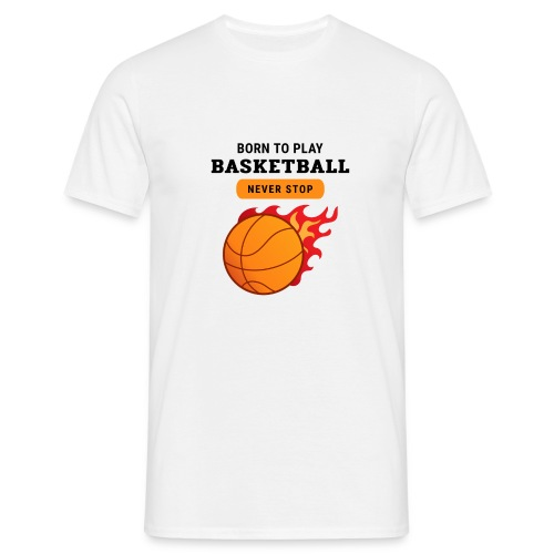 Basketball Born to play - T-shirt Homme
