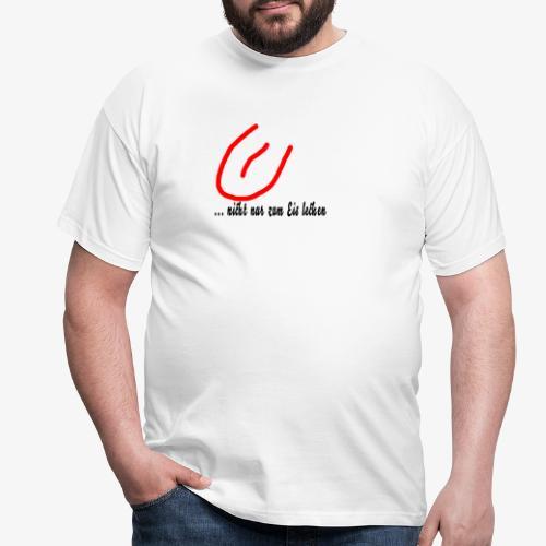 eis lecken - Männer T-Shirt