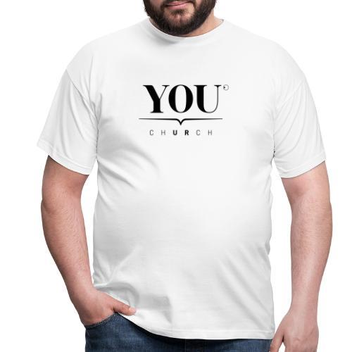 YOU Church (schwarz) - Männer T-Shirt