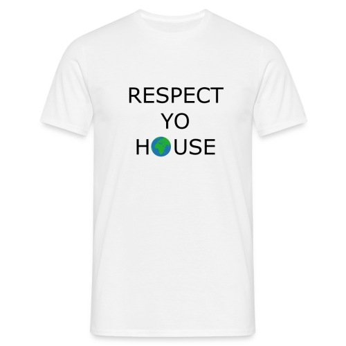 Respect yo house - T-shirt Homme