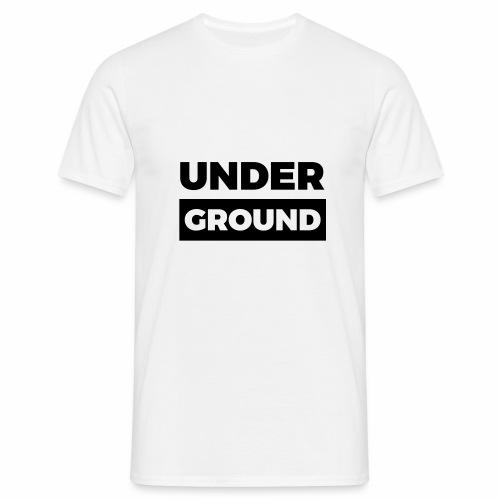 underground - Männer T-Shirt