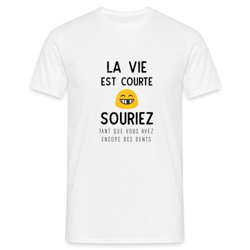 La Vie Est Courte Souriez - T-shirt Homme