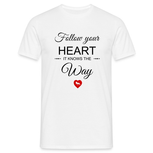 follow your heartbesser - Männer T-Shirt