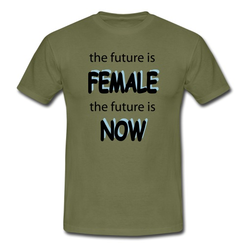 Future Female Now - Männer T-Shirt