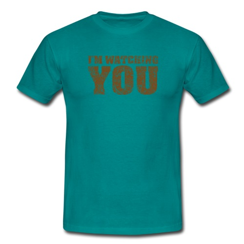 I'm watching you text slogan - brown - Men's T-Shirt
