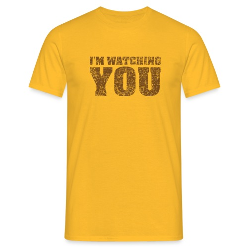 I'm watching you text slogan - brown - Men's T-Shirt