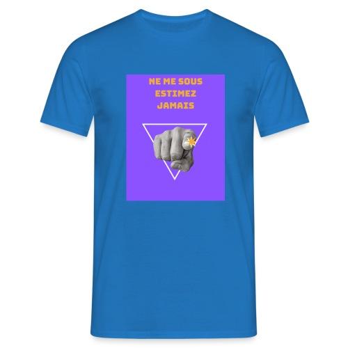 NE ME SOUS ESTIMEZ JAMAIS - T-shirt Homme