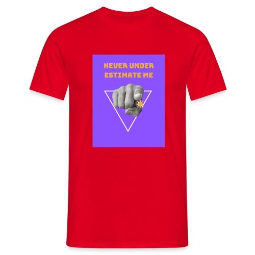 NEVER UNDER ESTIMATE ME - T-shirt Homme