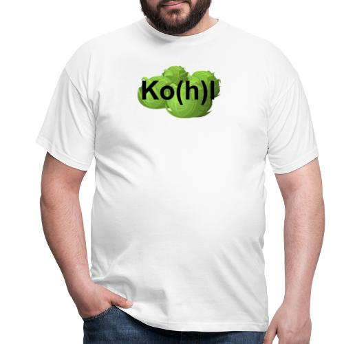 Ko(h)l - Männer T-Shirt