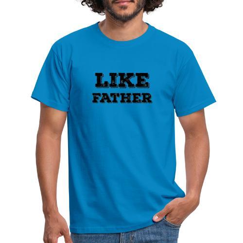 like father - Men's T-Shirt