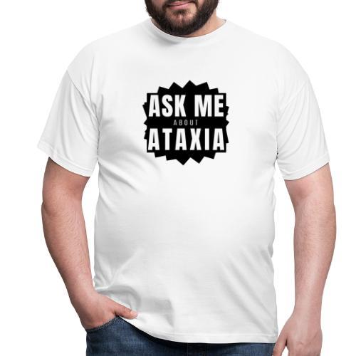 Chiedimi informazioni sull'atassia alternativa - Maglietta da uomo
