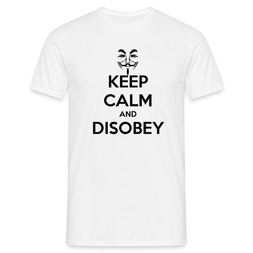 keep calm and disobey thi - Maglietta da uomo
