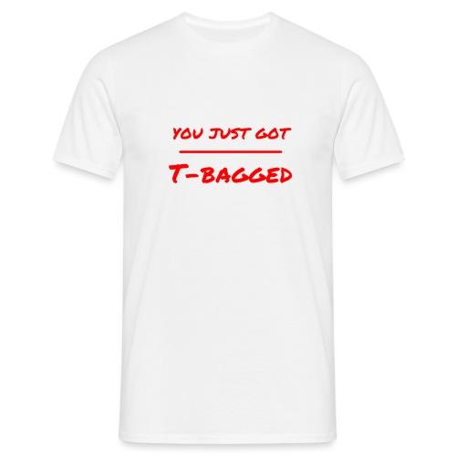 You Just Got T-Bagged by FloWx Clothing - Männer T-Shirt