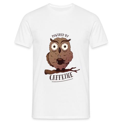 Powered by caffeine - Eule mit Kaffee - Männer T-Shirt