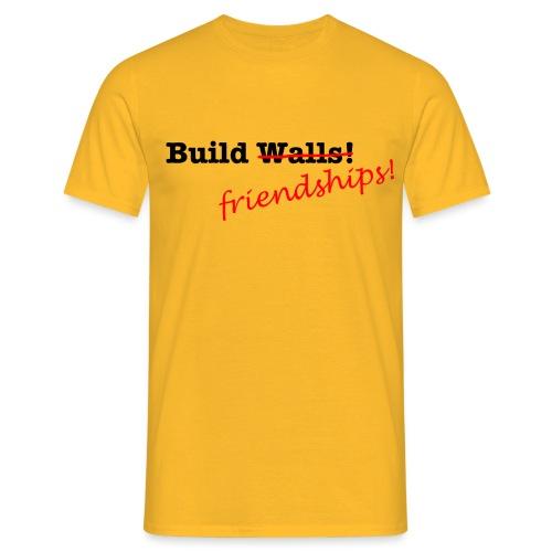 Build Friendships, not walls! - Men's T-Shirt