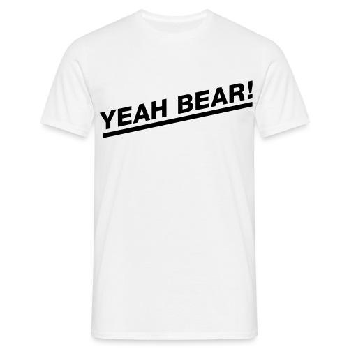 Yeah Bear! - Männer T-Shirt