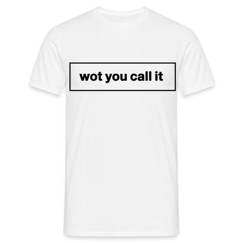 wotyoucallitlogovectorlegacy - Men's T-Shirt