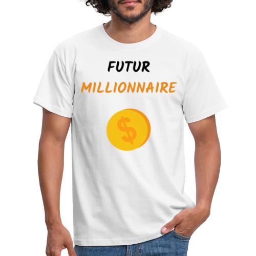 FUTUR MILLIONNAIRE ARGENT MOTIVATION OBJECTIF - T-shirt Homme