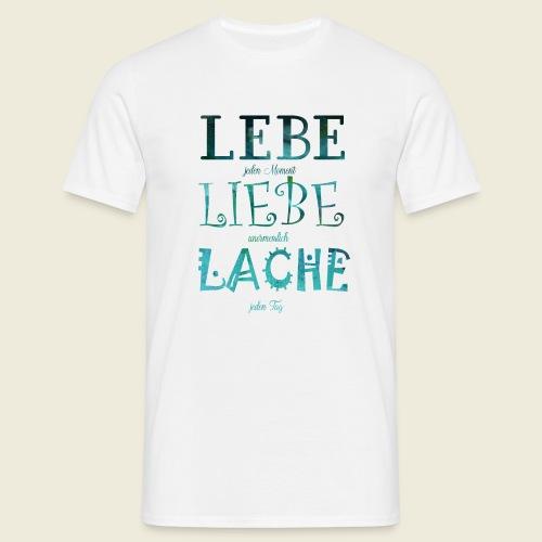 Lebe Liebe Lache türkis - Männer T-Shirt