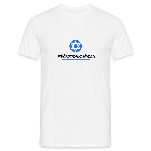 Wir sind auch Juden II - Männer T-Shirt