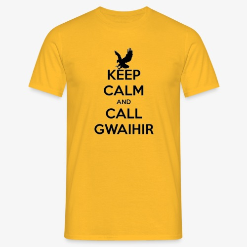 Keep Calm And Call Gwaihir - Men's T-Shirt