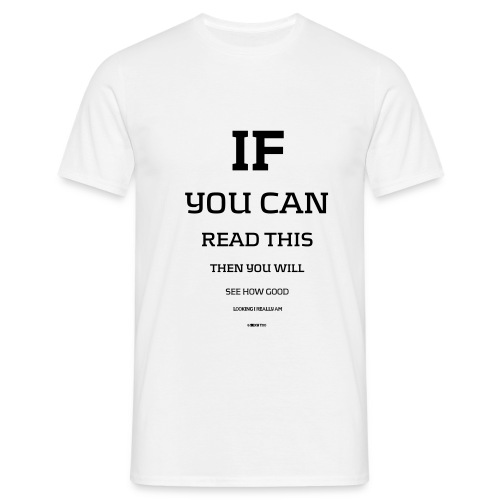 IF YOU CAN READ - Herre-T-shirt