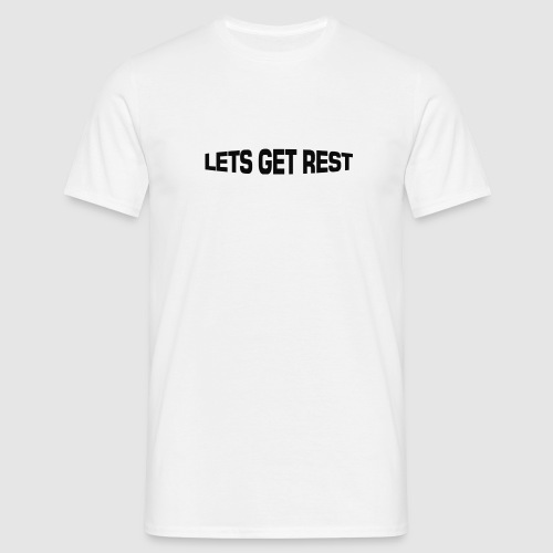 LETS GET REST BLACK - Men's T-Shirt