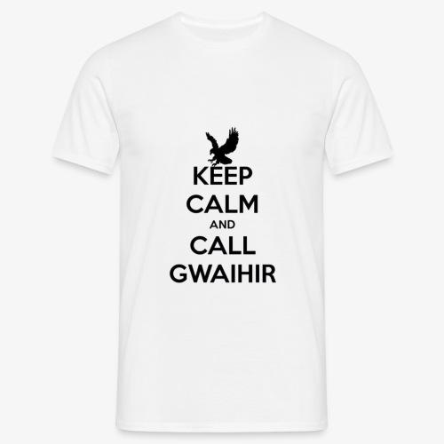 Keep Calm And Call Gwaihir - Men's T-Shirt
