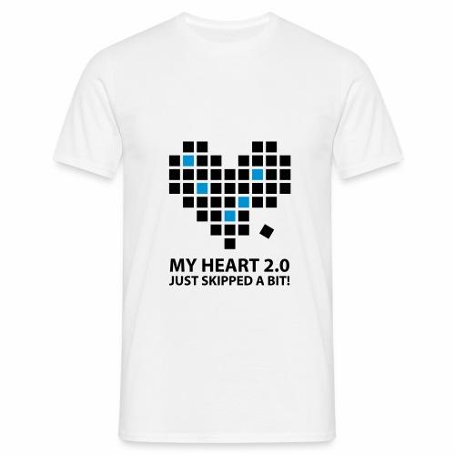My heart 2.0. Just skipped a bit. - Men's T-Shirt