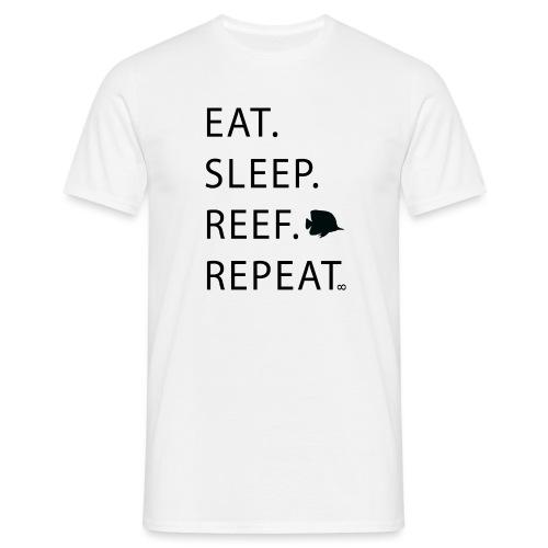 Eat Sleep Reef Repeat - Men's T-Shirt