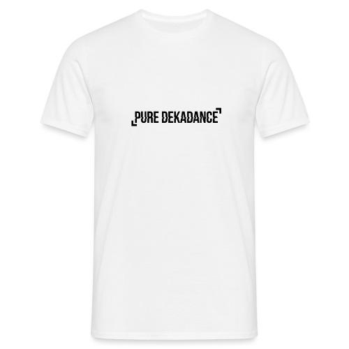 Die Pure Dekadance für Dich! - Männer T-Shirt