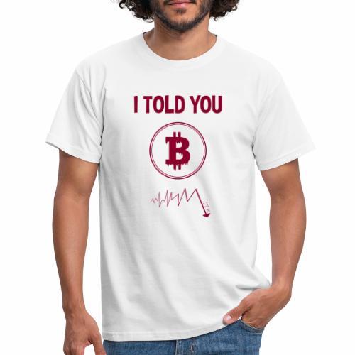 Bitcoin Kurs Absturz Spruch Anleger Kryptowährung - Männer T-Shirt