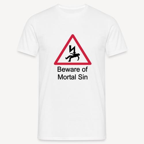 BEWARE OF MORTAL SIN - Men's T-Shirt