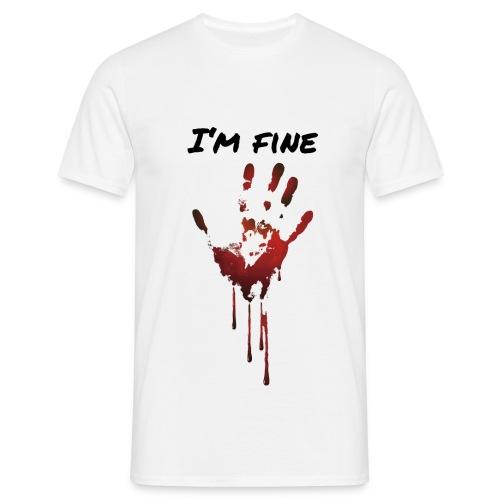 I AM FINE BLUT HAND - Männer T-Shirt
