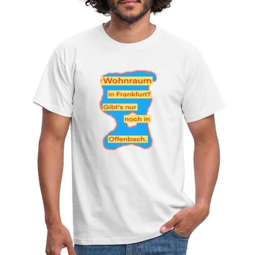 Wohnraum in Frankfurt? .../auf blauem Grund - Männer T-Shirt