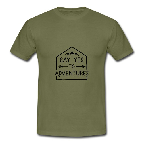 Say yes to Adventures - Männer T-Shirt
