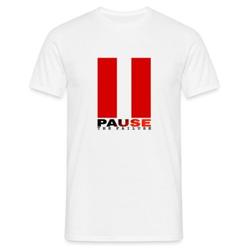 PAUSE THE FAILURE - T-shirt Homme